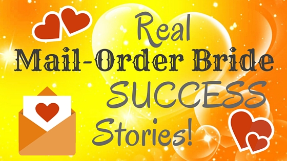 Real Mail-Order Bride SUCCESS stories!