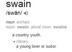 "Kristin Holt | Definition from Google for ""Swain"", which means a young lover or suitor (alternately, a country youth)."