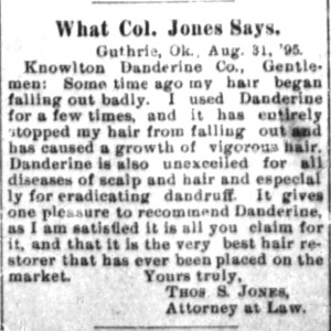 Testimonial advertisement for Danderine appeared in The Guthrie Daily Leader of Guthrie, Oklahoma, on 29 September, 1895.