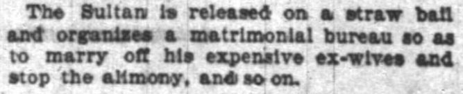 A quote from within the Sultan Opera Overview. Chicago Daily Tribune of Chicago, Illinois, on 18 January, 1902, p 43.