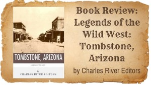 Kristin Holt | BOOK REVIEW: Legends of the West: Tombstone, Arizona