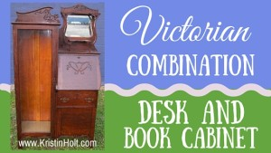 Kristin Holt | Victorian Combination Desk and Book Cabinet. Realted to Victorian Fountain Pens.