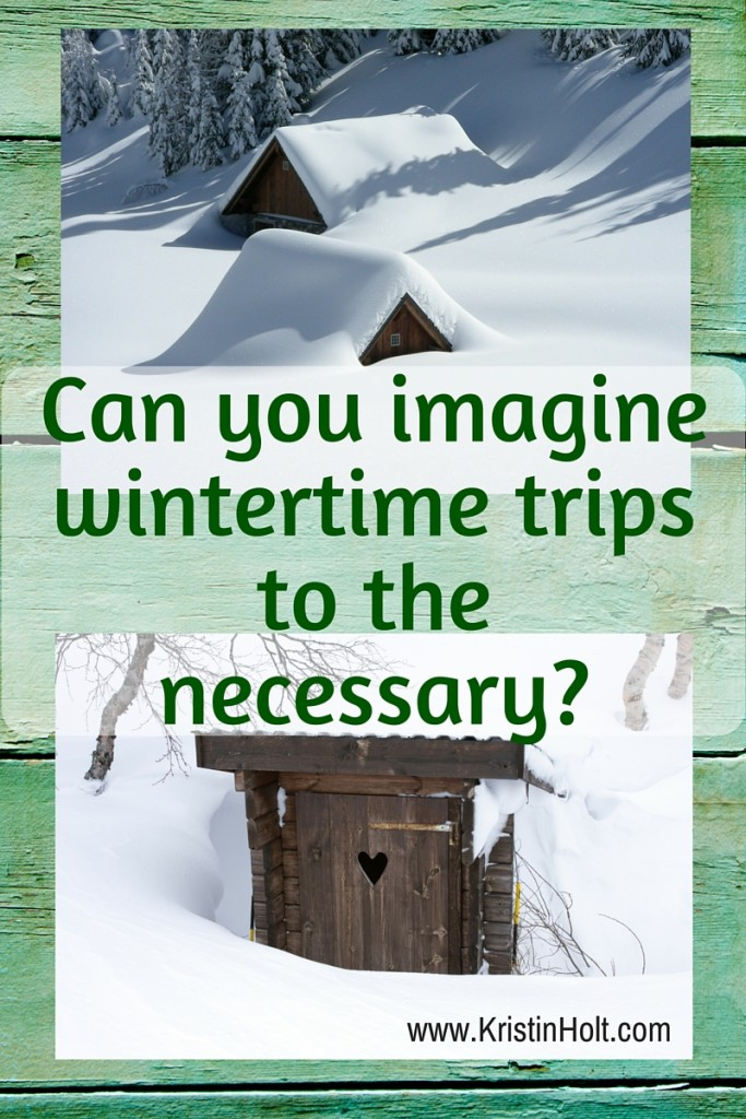 Can you imagine wintertime trips to the necessary_