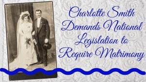 Kristin Holt | Charlotte Smith Demands National Legislation to Require Matrimony