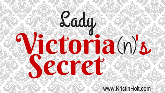 Lady Victoria(n)'s Secret