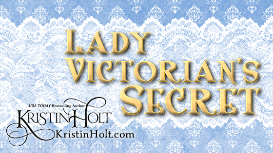 Kristin Holt | Lady Victorian's Secret