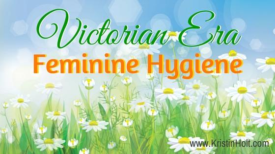 Victorian Era Feminine Hygiene