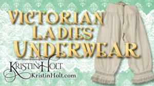 Kristin Holt | Victorian Ladies Underwear
