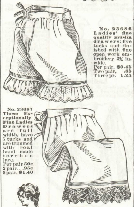 Kristin Holt   Victorian Ladies Underwear. Ladies' fine quality muslin drawers, and full-width exceptionally fine drawers, for sale by Sears, Roebuck & Co. Catalogue, 1897.
