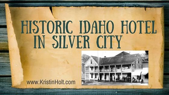 Historic Idaho Hotel in Silver City