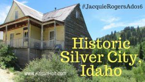 Kristin Holt: Historic Silver City, Idaho
