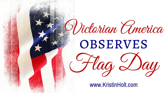 Victorian America Observes Flag Day