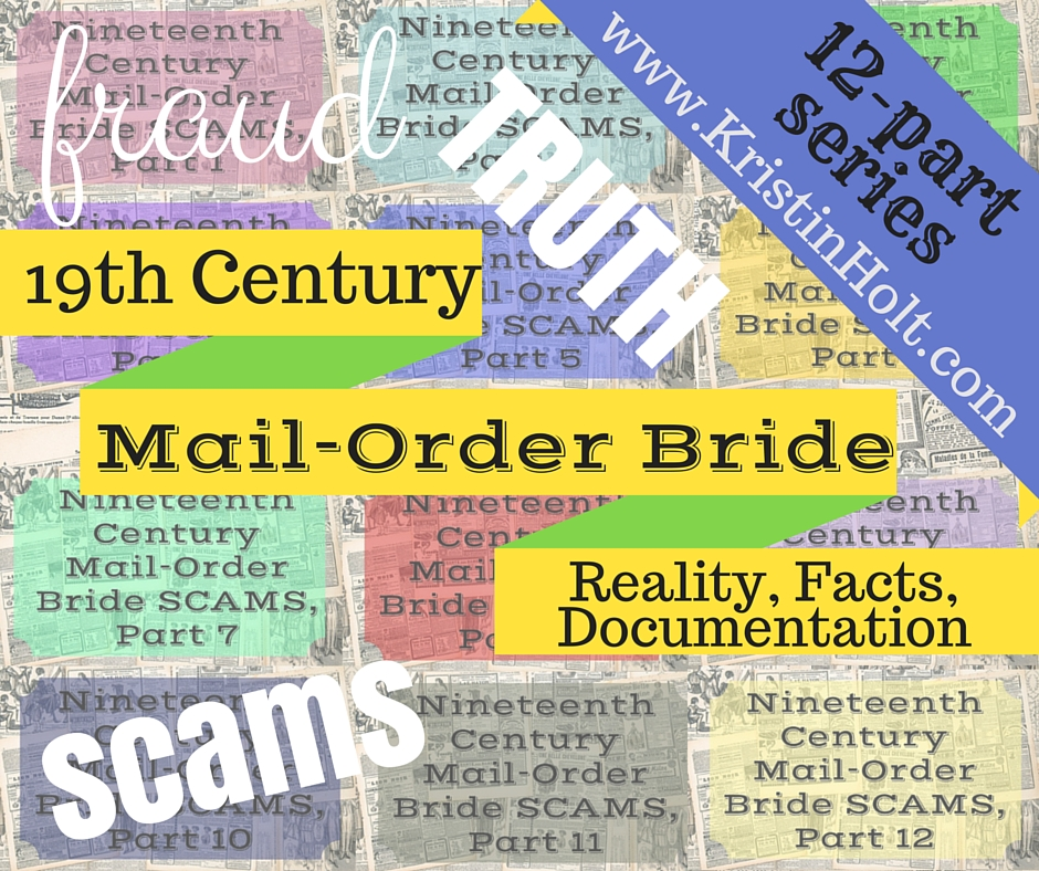 Kristin Holt | 19th Century Mail-Order Bride Scams, a 12-part series, beginning with Part 1. Related to The Heiress a Chambermaid.