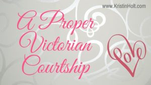 """A Proper Victorian Courtship"" by USA Today Bestselling Author Kristin Holt."