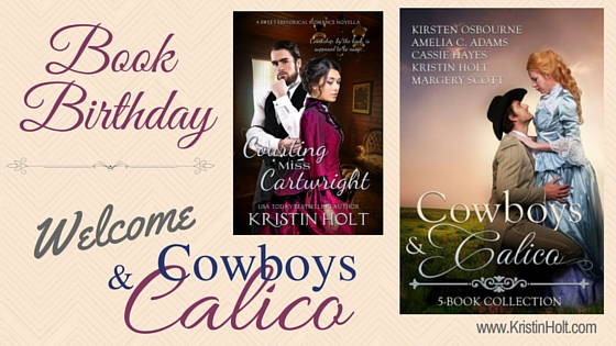Book Birthday: Welcome, Cowboys & Calico (includes opening scene!)
