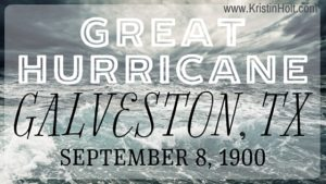 Kristin Holt | Great Hurricane, Galveston, TX, September 8, 1900 by USA Today Bestselling Author Kristin Holt.