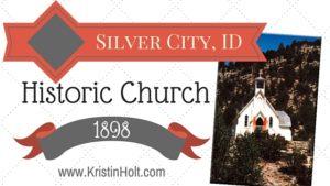 Kristin Holt | Silver City, ID: Historic Church (1898)