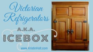 Kristin Holt | Victorian Refrigerators, a.k.a. Icebox. Related to Cool Desserts for a Victorian Summer Evening.