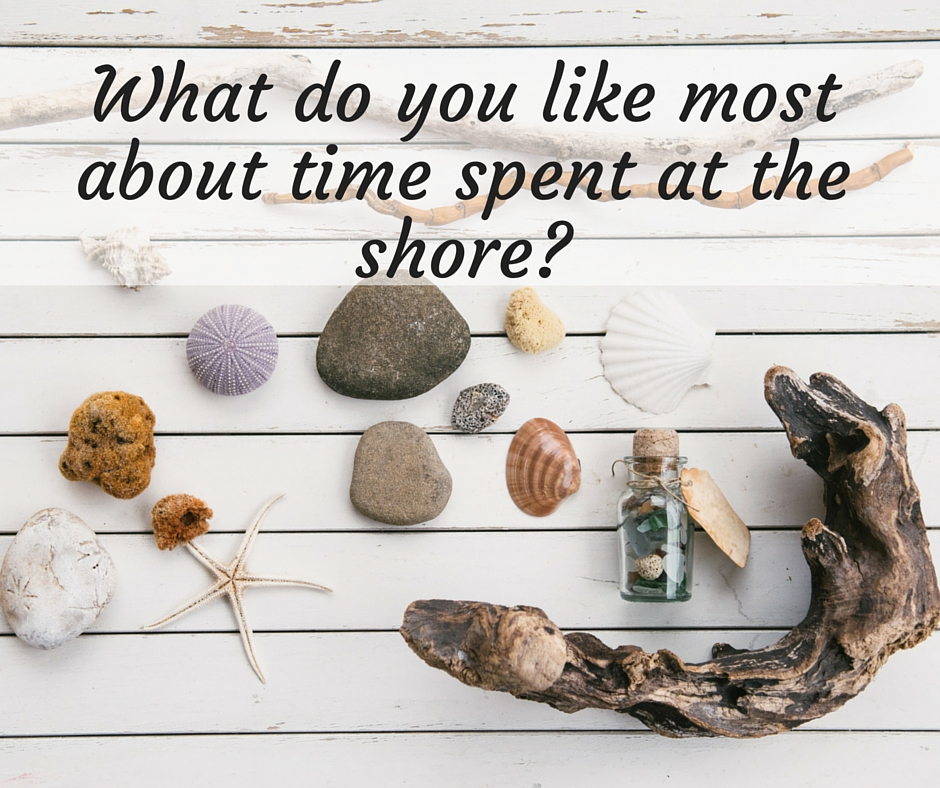 What do you like most about time spent at the shore_