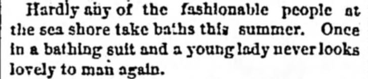 "Kristin Holt | Victorians at the Seashore. ""Hardly any of the fashionable people at the sea shore take baths this summer. Once in a bathing suit and a yougn lady never looks lovely to aman again."" From the Detroit Free Press of Detroit, Michigan on July 22, 1875."