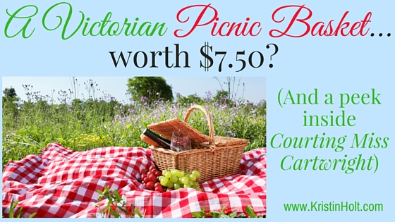 A Victorian Picnic Basket…worth $7.50? (And a peek inside Courting Miss Cartwright)