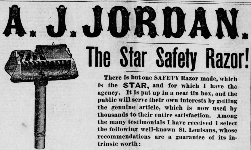 A.J. Jordan. Testimonials, Part 1, for Star Safety Razor in the St. Louis Post-Dispatch of St. Louis, MIssouri, on September 11, 1886