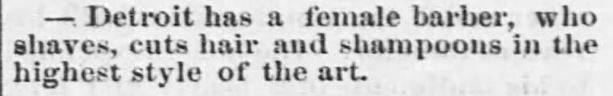 Detroit has female barber. The Emporia Weekly News. Emporia, Kansas on January 21, 1870