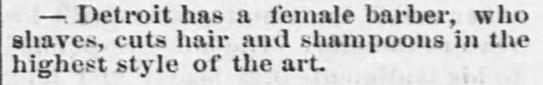 Detroit has female barber. The Emporia Weekly News. Emporia, Kansas on January 21, 1870