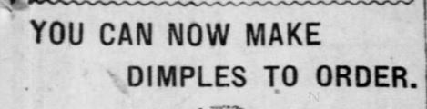 Dimples. Ready to Order. Part 1. The Pittsburgh Press of Pittsburgh, Pennsylvania on January 28, 1916