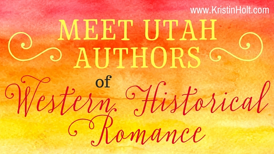 Meet Utah Authors of Western Historical Romance