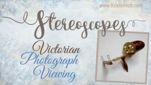 Kristin Holt | Stereoscopes: Victorian Photograph Viewing. Related to Victorian Era: The American West.