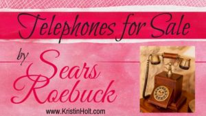 Kristin Holt | Telephones for Sale by Sears Roebuck. Related to Victorian Era: The American West.