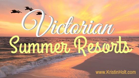 Victorian Summer Resorts