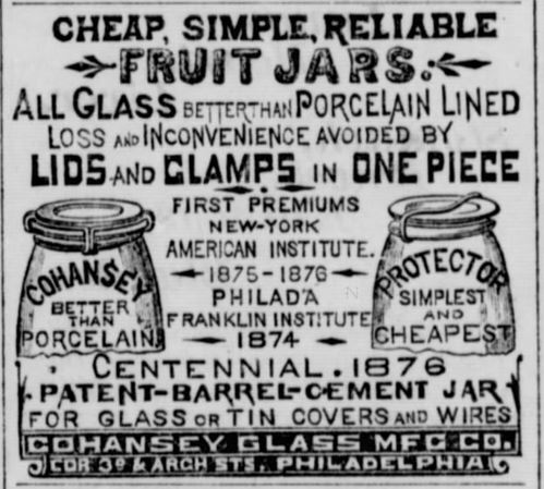 """Kristin Holt   Old West Mason Jars. Illustrated advertisement for """"Cheap, Simple, Reliable Fruit Jars, All Glass... Lids and Clamps in One Piece. Cohansey Glass Manufacturing Company of Philadelphia. Advertised in The True Northerner of Paw Paw, Michigan, May 4, 1877."""
