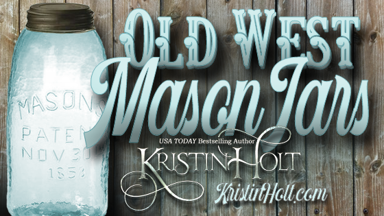 Kristin Holt   Old West Mason Jars