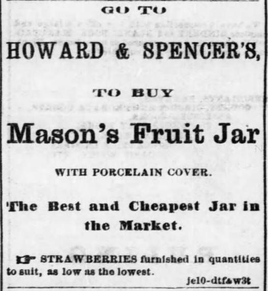 Kristin Holt   Old West Mason Jars. Mason's Fruit Jar with Porcelain Cover advertised by Howard & Spencer's in The Daily Kansas Tribune of Lawrence, Kansas, July 12, 1870.