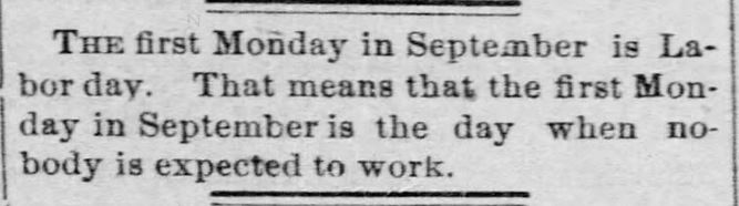 No one works. Lawrence Daily Journal of Lawrence, Kansas on August 6, 1890.