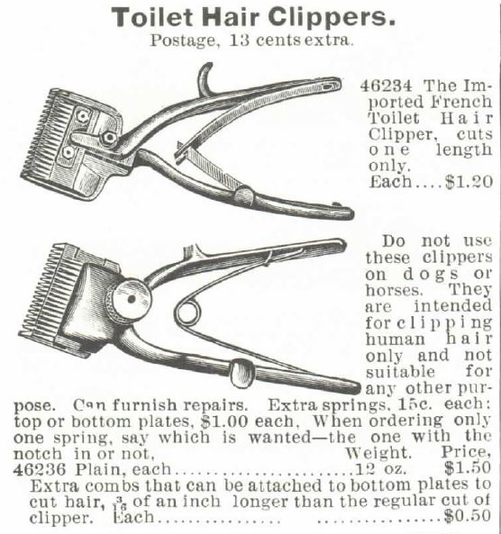Toilet Hair Clippers. Part 1. 1895 Montgomery Ward Spring and Summer