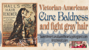 Kristin Holt | Victorian Americans Cure Baldness and fight gray hair