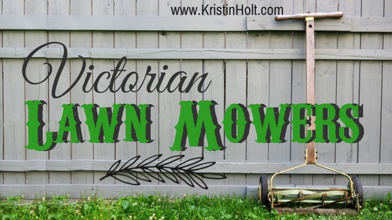 Kristin Holt   Victorian Lawn Mowers