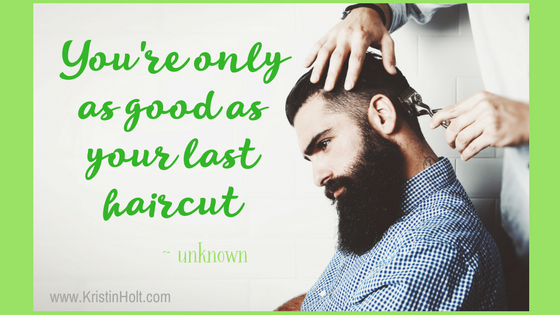 youre-only-as-good-as-your-last-haircut