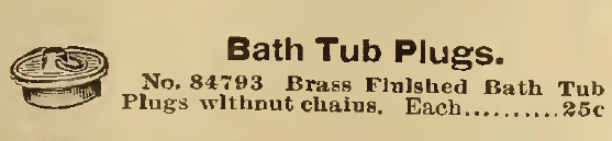 Bath Tub Plugs, sold separately? Sears, Roebuck & Co., 1898.