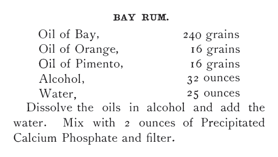 Bay Rum Receipt (recipe) from Barber Instructor and Toilet Manual, published year 1900.