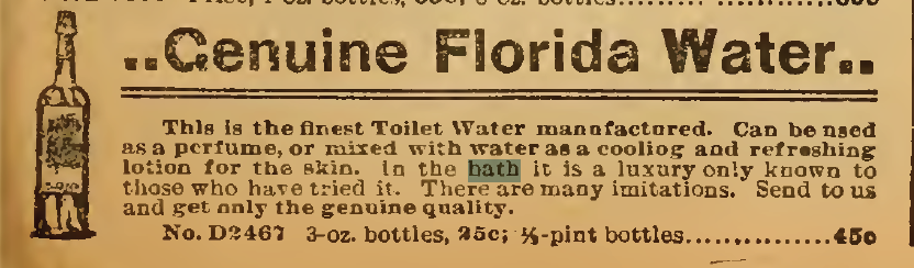 Genuine Florida Water for scenting the bath, for sale in Sears, Roebuck & Co. Catalog, 1898.