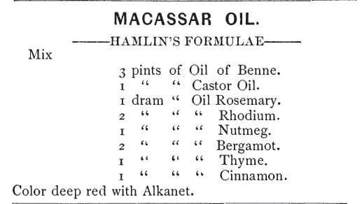 Macassar Oil Receipt (Recipe), from Goodwins New Handbook for Barbers, published in 1884 (and now in public domain), page 11.