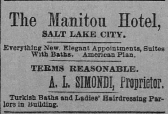 Manitou Hotel in Salt Lake City, Utah Territory, offers Turkish Baths in suites. Ladies' Hairdressing Salon in the building. The Salt Lake Herald of Salt Lake City, Utah Territory, on April 12, 1893.