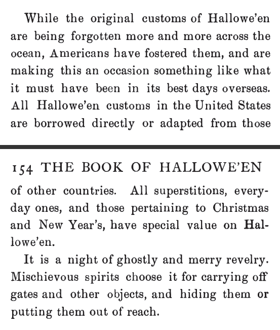 Original Customs of Halloween came from Europe. From The Book of Hallowe'en by