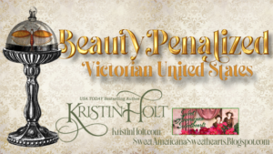 Kristin Holt | Penalized for Beauty (Victorian United States)