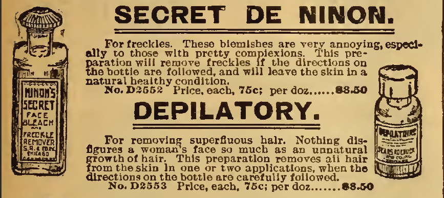 Secret De Ninion to remove freckles as well as unwanted facial hair. For sale in the Sears, Roebuck & Co. Catalogue, 1898.
