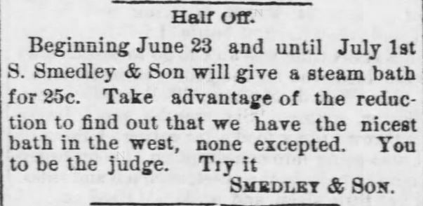 Smedley and Son offers Steam Baths at their Public Bath. Advertised in Lawrence Daily Journal of Lawrence, Kansas, on June 29, 1888.